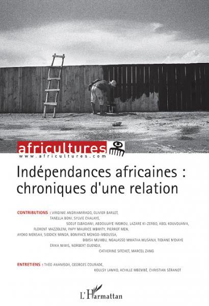 Indépendances Africaines : Chroniques d'une relation