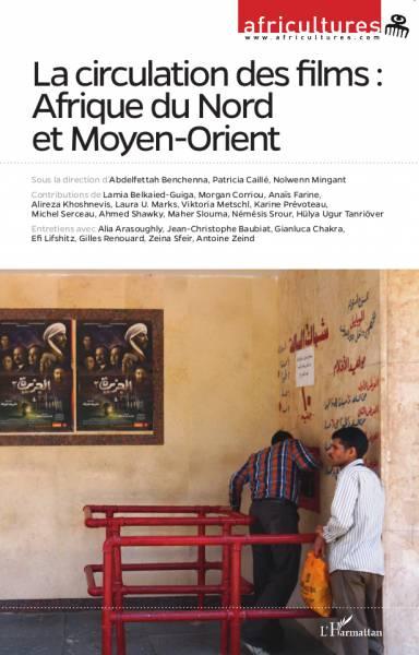 La circulation des films : Afrique du Nord et Moyen-Orient par Patricia Caillé