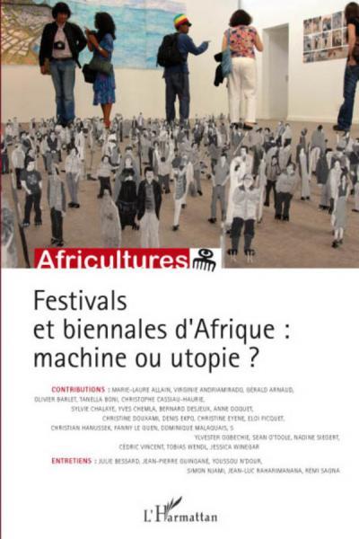 Festivals et biennales d'Afrique : machine ou utopie ?
