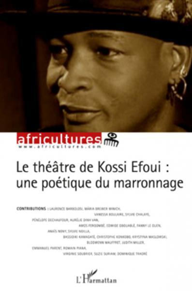 Théâtre de Kossi Efoui (Le) par Africultures