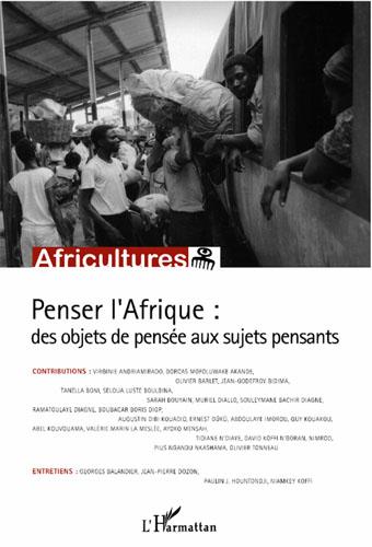 Penser l'Afrique : des objets de pensée aux sujets pensants