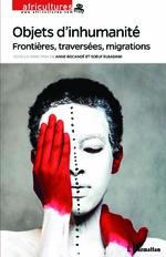 OBJETS D'INHUMANITÉ : Frontières, traversées, migrations