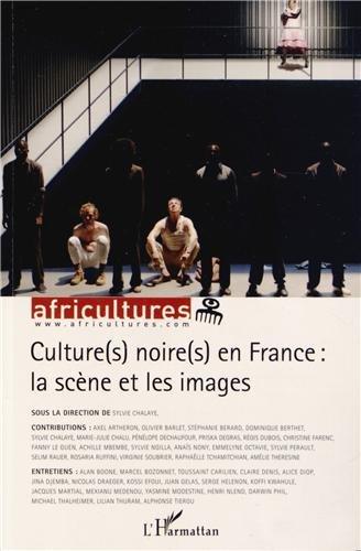 Culture(s) noires en France : la scène et les images par Elisabeth Careccio