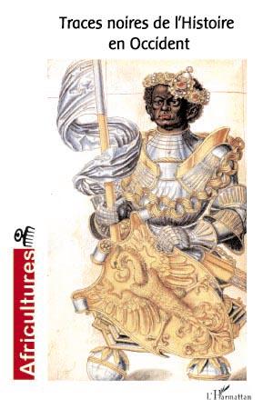 Traces noires de l'Histoire en Occident (Les)