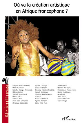 Où va la création artistique en Afrique francophone ?